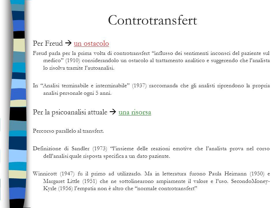 Controtransfert Per Freud un ostacolo Freud parla per la prima volta di controtransfert influsso dei sentimenti inconsci del paziente sul medico (1910