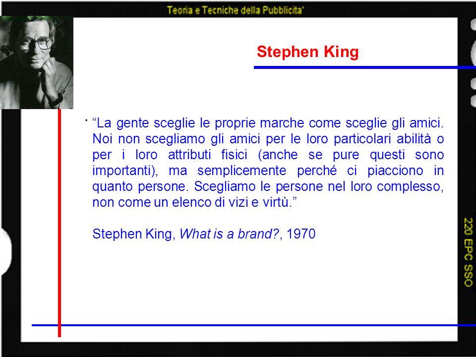 . Stephen King La gente sceglie le proprie marche come sceglie gli amici. Noi non scegliamo gli amici per le loro particolari abilità o per i loro att