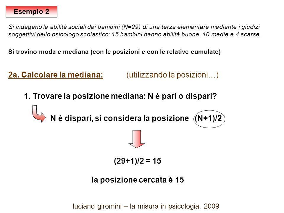 2a. Calcolare la mediana: (utilizzando le posizioni…) 1.