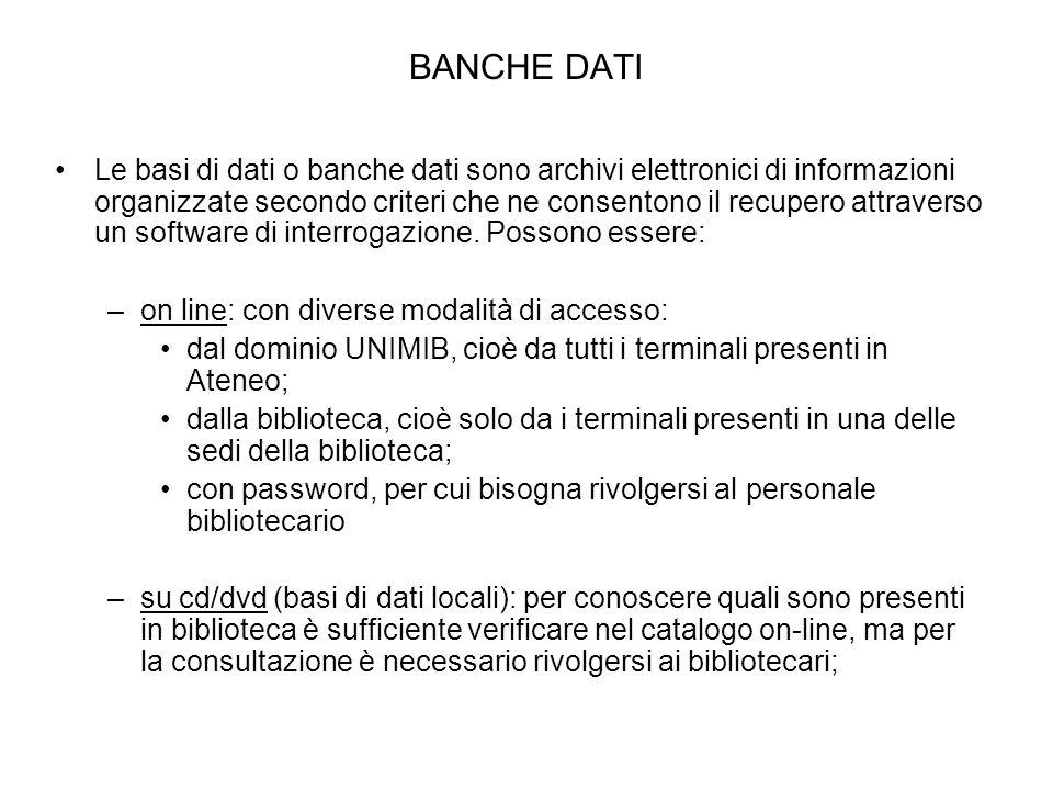 BANCHE DATI Le basi di dati o banche dati sono archivi elettronici di informazioni organizzate secondo criteri che ne consentono il recupero attravers