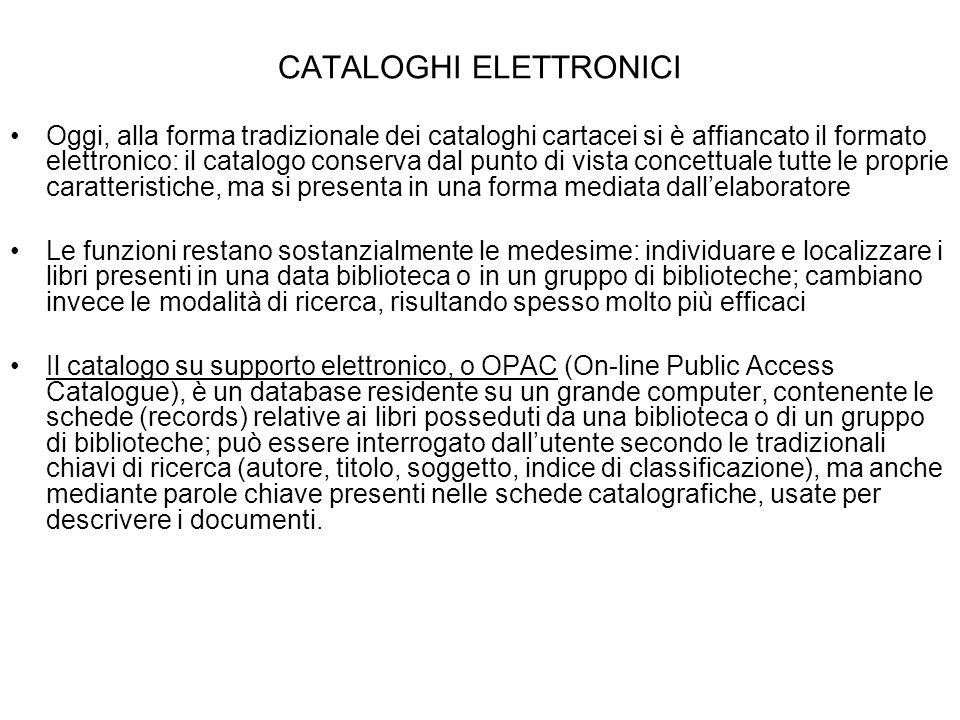 CATALOGHI ELETTRONICI Oggi, alla forma tradizionale dei cataloghi cartacei si è affiancato il formato elettronico: il catalogo conserva dal punto di v