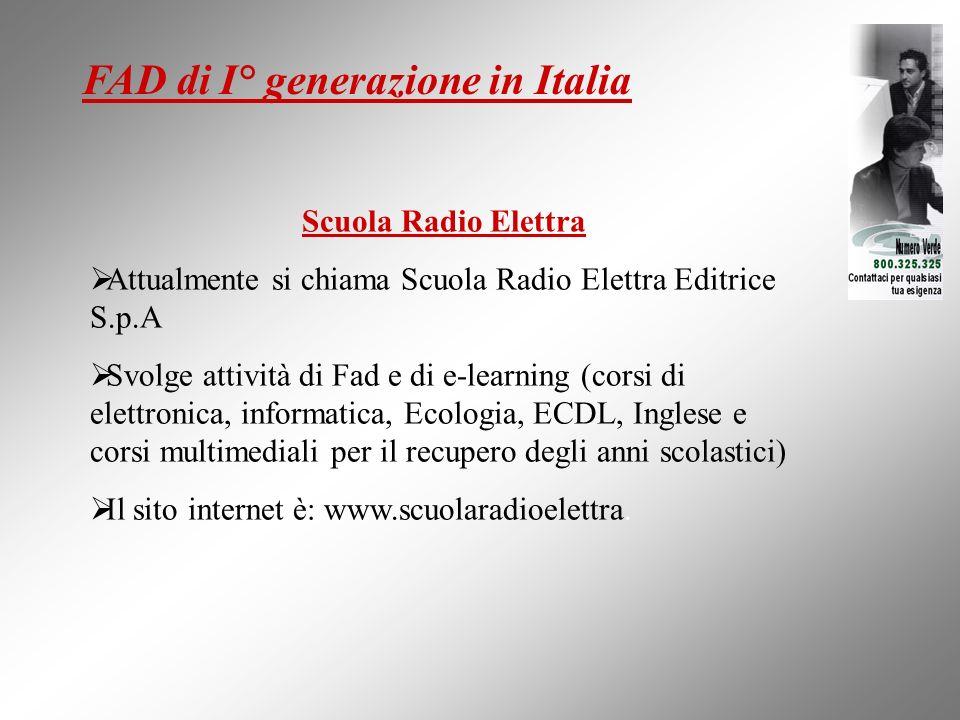 Scuola Radio Elettra Attualmente si chiama Scuola Radio Elettra Editrice S.p.A Svolge attività di Fad e di e-learning (corsi di elettronica, informati