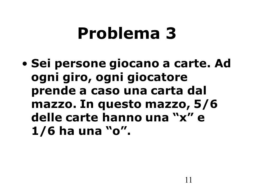 11 Problema 3 Sei persone giocano a carte.