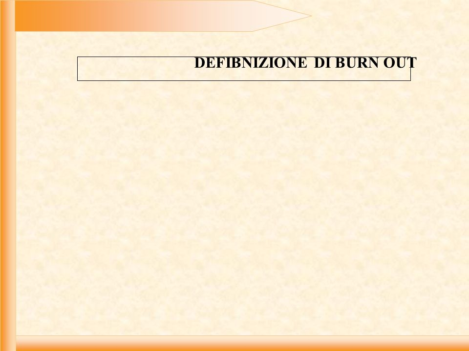 DEFIBNIZIONE DI BURN OUT