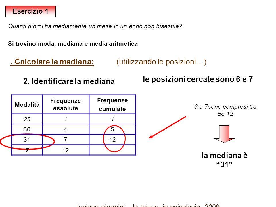 Calcolare la mediana: (utilizzando le posizioni…) 2.