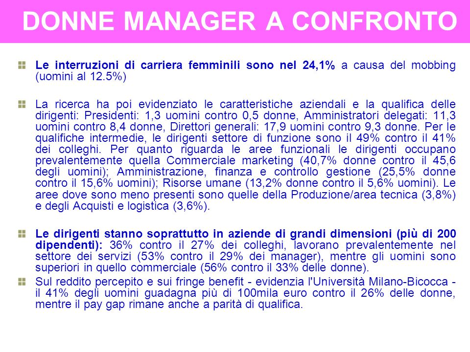 DONNE MANAGER A CONFRONTO Donne manager a confronto con la parità nell'indagine commissionata all'Università Milano-Bicocca da Manageritalia, la Feder