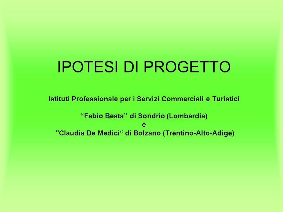 IPOTESI DI PROGETTO Istituti Professionale per i Servizi Commerciali e Turistici Fabio Besta di Sondrio (Lombardia) e