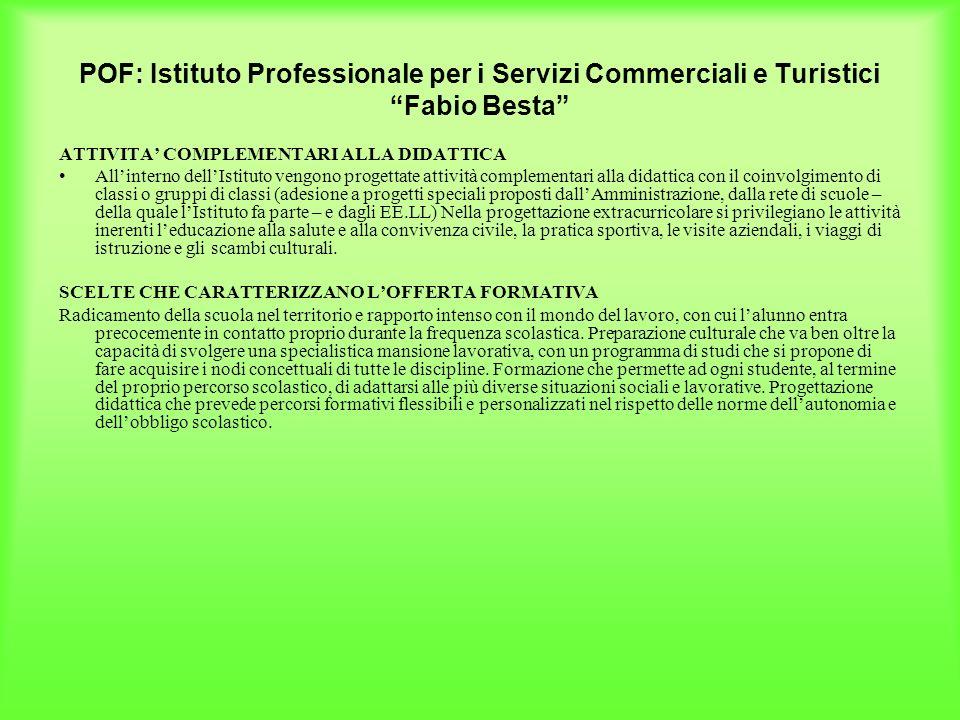 POF: Istituto Professionale per i Servizi Commerciali e Turistici Fabio Besta ATTIVITA COMPLEMENTARI ALLA DIDATTICA Allinterno dellIstituto vengono pr