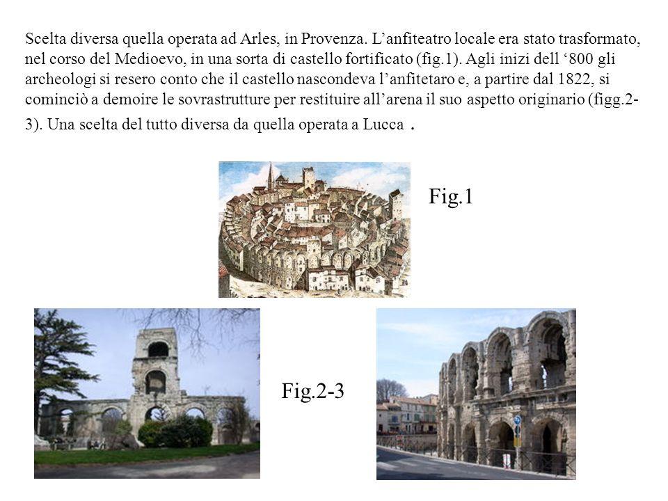 Scelta diversa quella operata ad Arles, in Provenza.