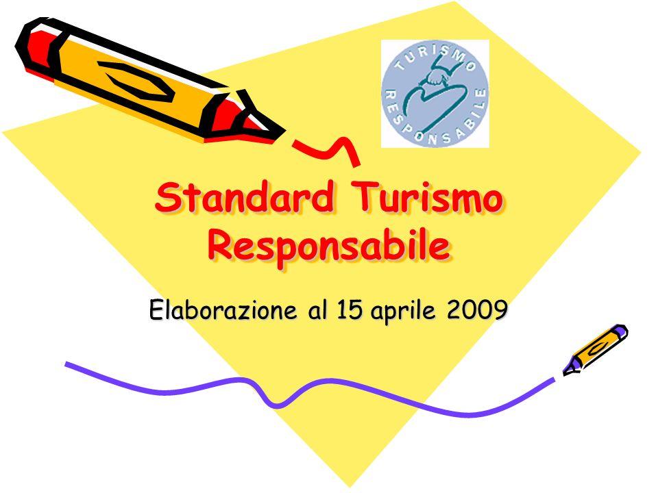 Obiettivi Lo standard Turismo Responsabile ha lobiettivo di rendere identificabili e riconoscibili le specificità del Turismo Responsabile secondo AITR, in modo da: 1.