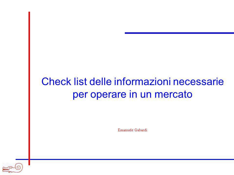 Check list delle informazioni necessarie per operare in un mercato Emanuele Gabardi