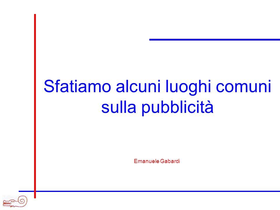 Sfatiamo alcuni luoghi comuni sulla pubblicità Emanuele Gabardi