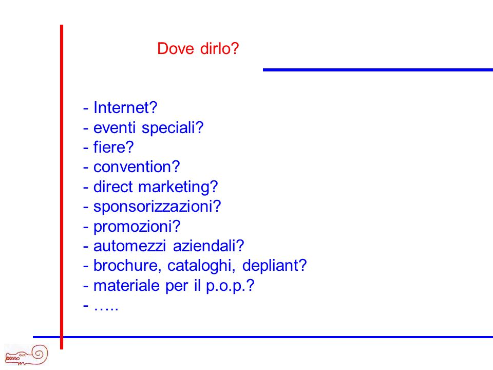- Internet.- eventi speciali. - fiere. - convention.