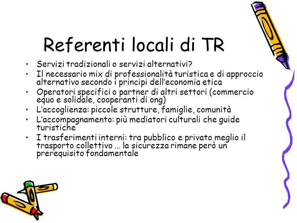 Referenti locali di TR Servizi tradizionali o servizi alternativi? Il necessario mix di professionalità turistica e di approccio alternativo secondo i