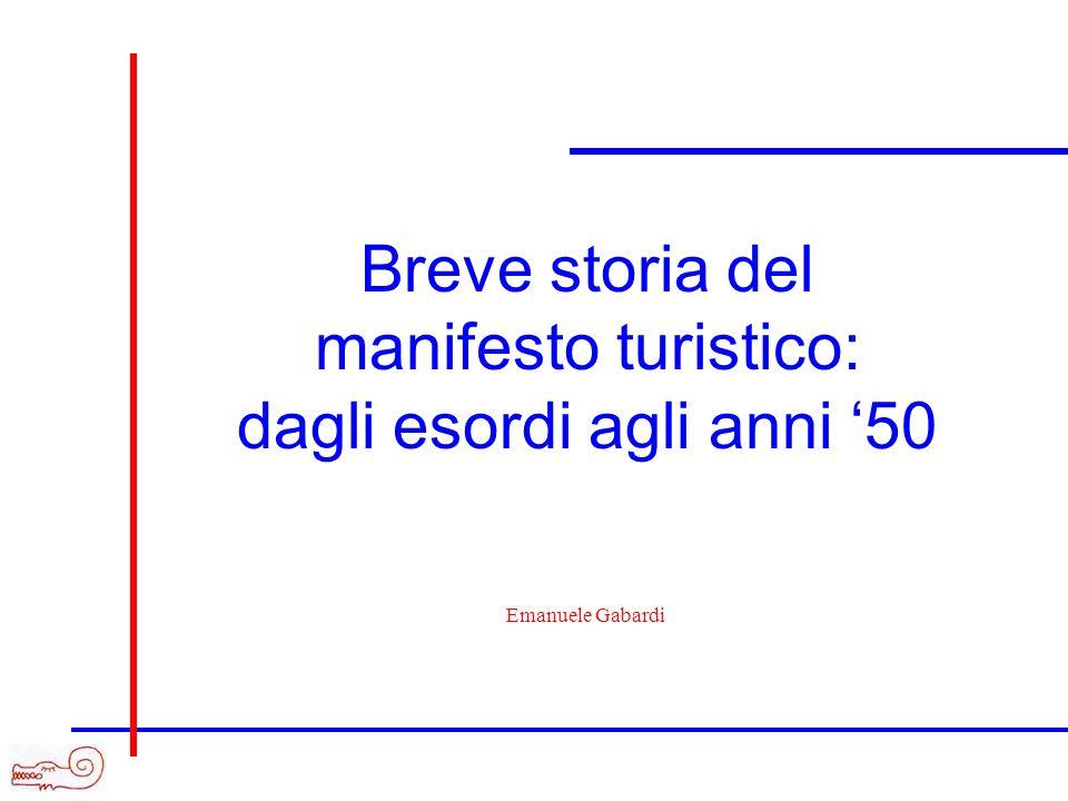 Breve storia del manifesto turistico: dagli esordi agli anni 50 Emanuele Gabardi