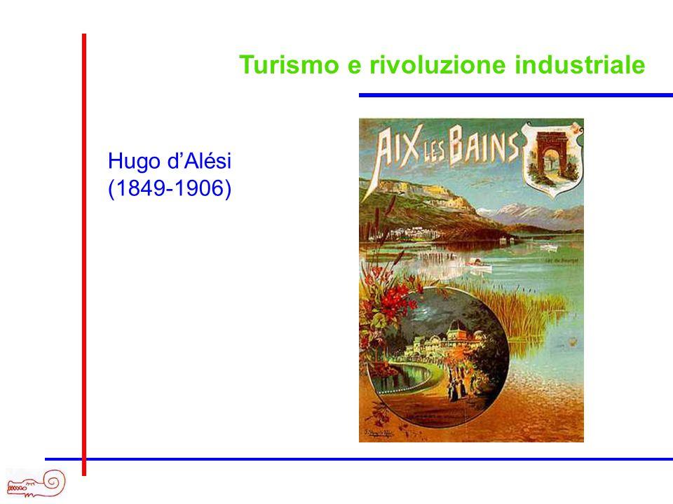 Turismo e rivoluzione industriale Hugo dAlési (1849-1906)