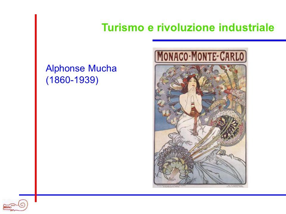 Turismo e rivoluzione industriale Alphonse Mucha (1860-1939)