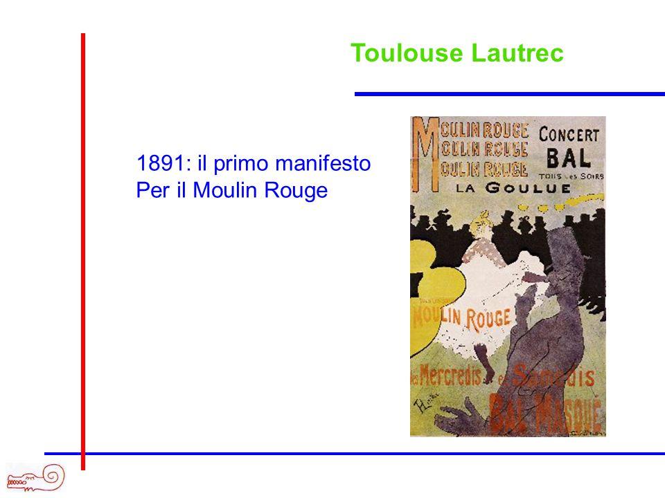 Toulouse Lautrec 1891: il primo manifesto Per il Moulin Rouge