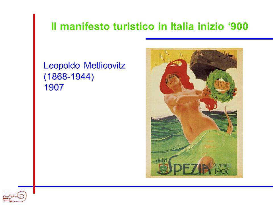 Il manifesto turistico in Italia inizio 900 Leopoldo Metlicovitz (1868-1944) 1907