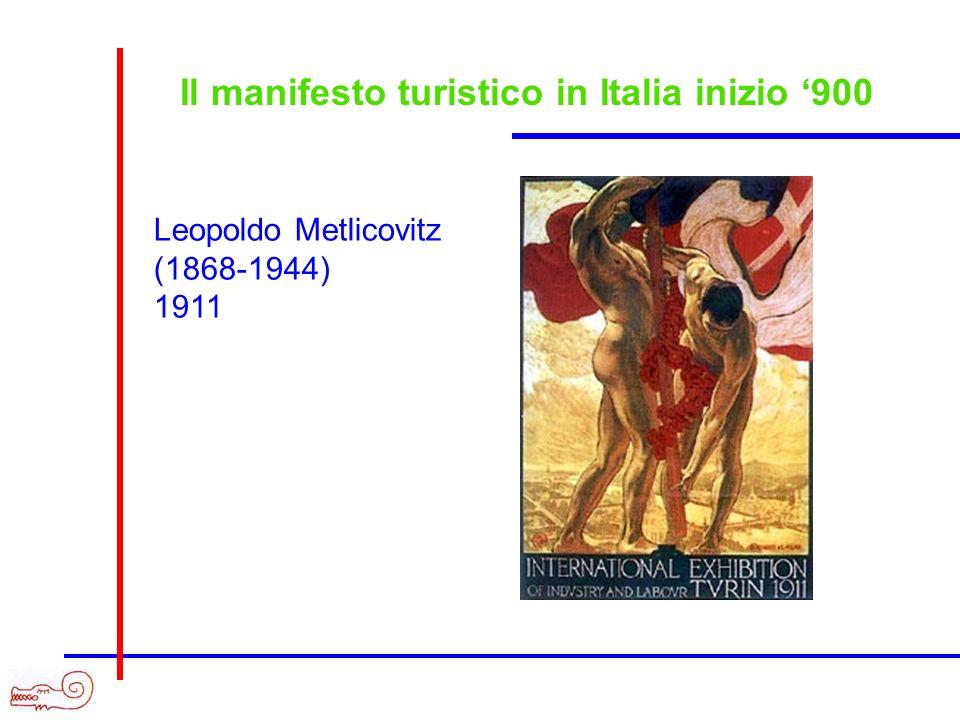 Il manifesto turistico in Italia inizio 900 Leopoldo Metlicovitz (1868-1944) 1911