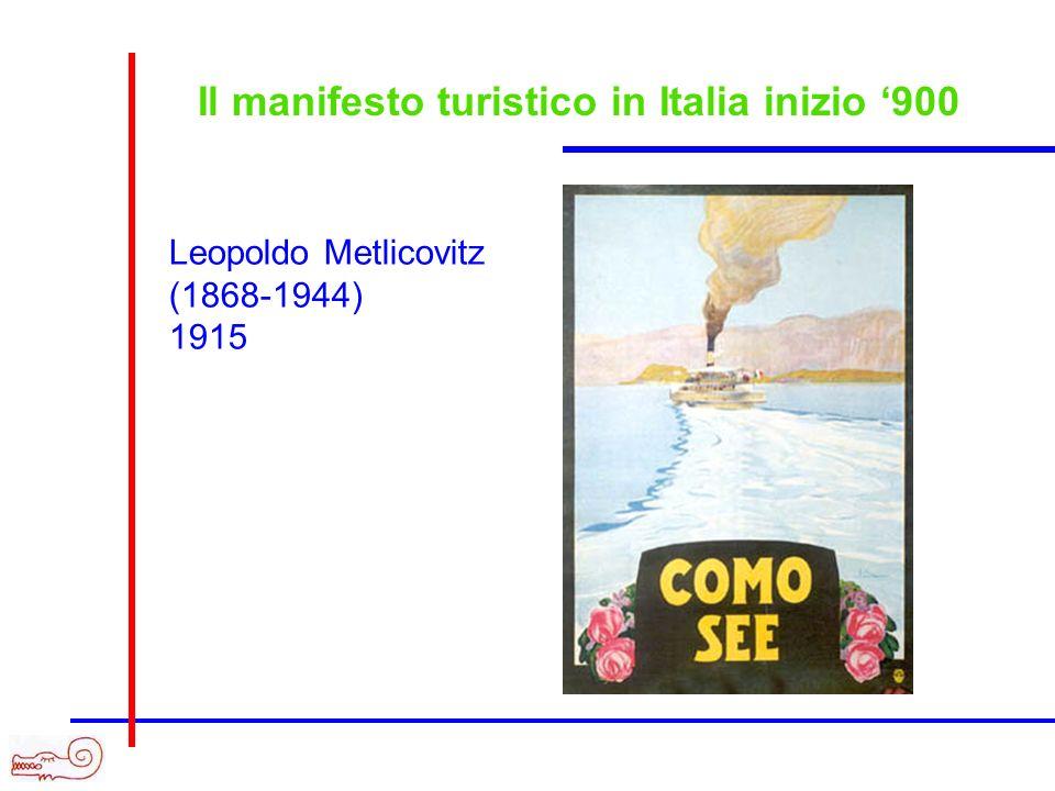 Il manifesto turistico in Italia inizio 900 Leopoldo Metlicovitz (1868-1944) 1915
