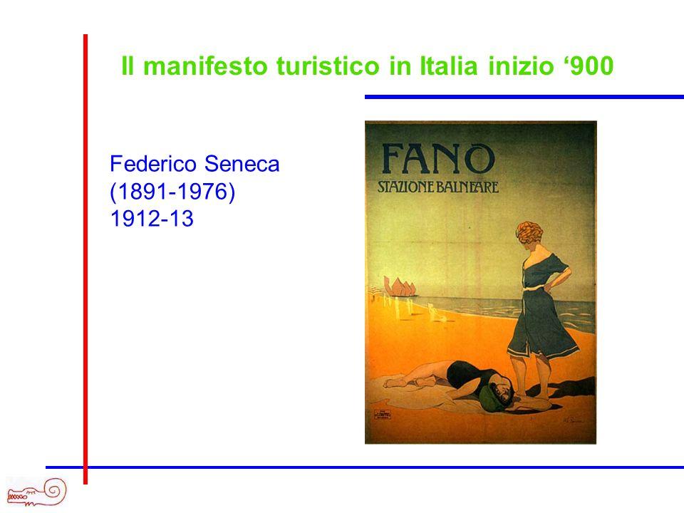 Il manifesto turistico in Italia inizio 900 Federico Seneca (1891-1976) 1912-13