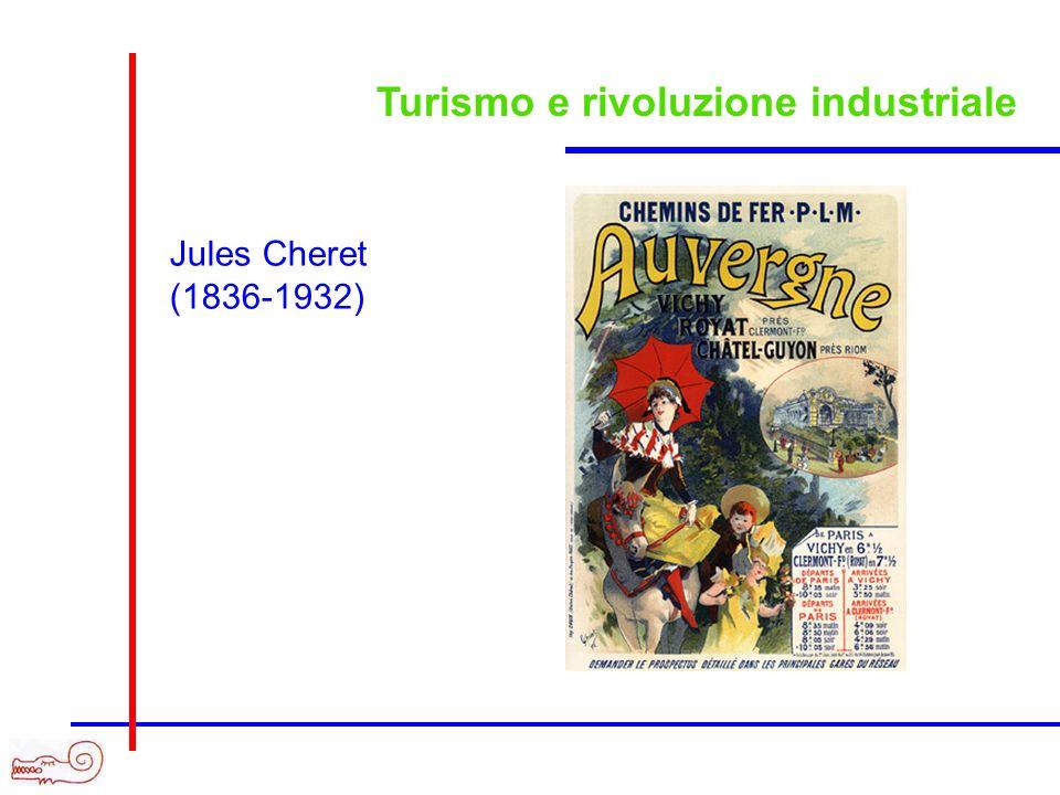 Turismo e rivoluzione industriale Jules Cheret (1836-1932)