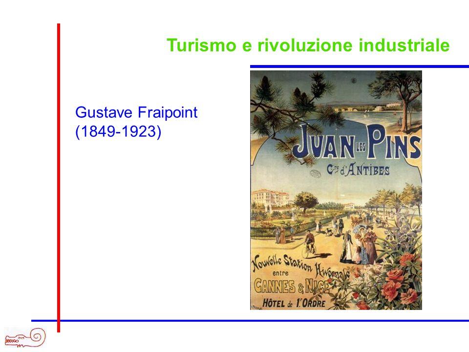 Turismo e rivoluzione industriale Gustave Fraipoint (1849-1923)
