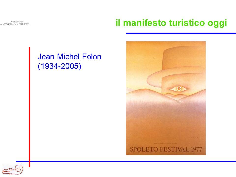 il manifesto turistico oggi Jean Michel Folon (1934-2005)