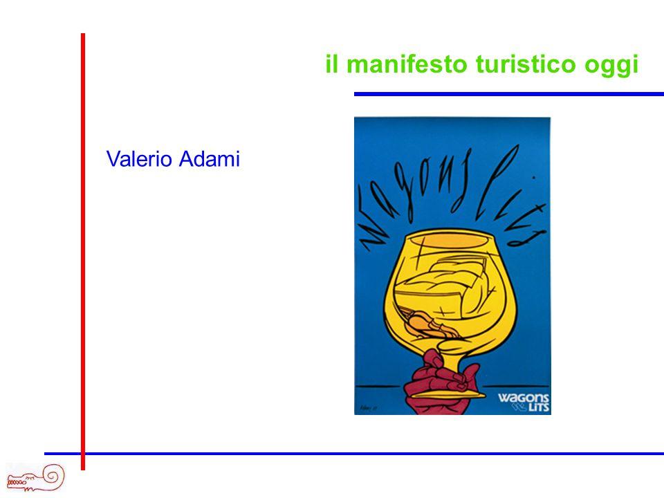 il manifesto turistico oggi Valerio Adami