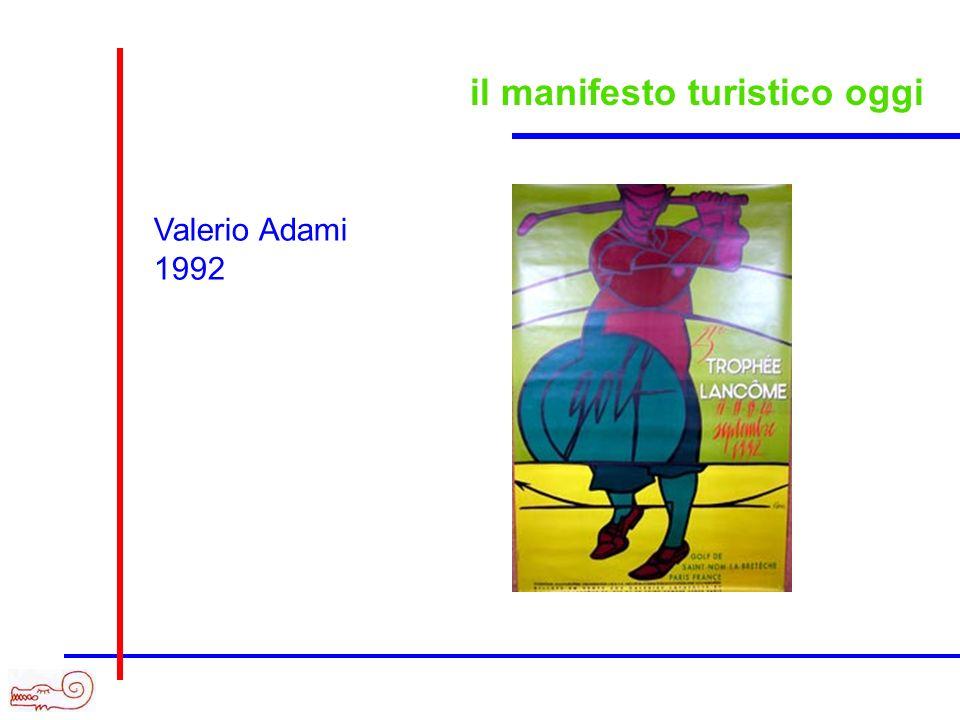 il manifesto turistico oggi Valerio Adami 1992