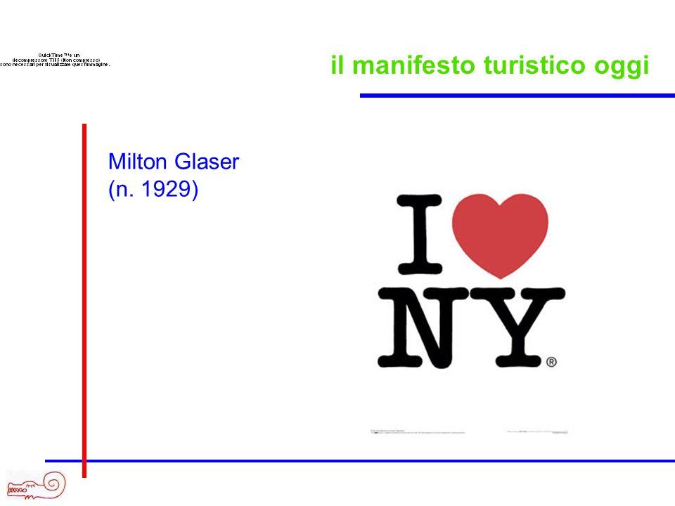il manifesto turistico oggi Milton Glaser (n. 1929)