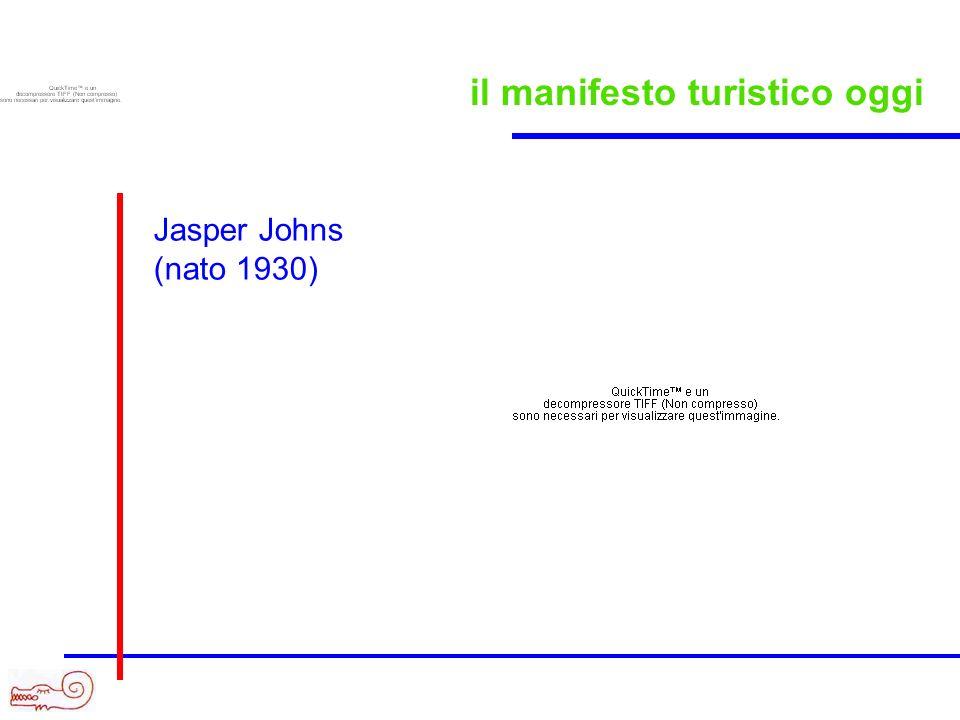il manifesto turistico oggi Jasper Johns (nato 1930)