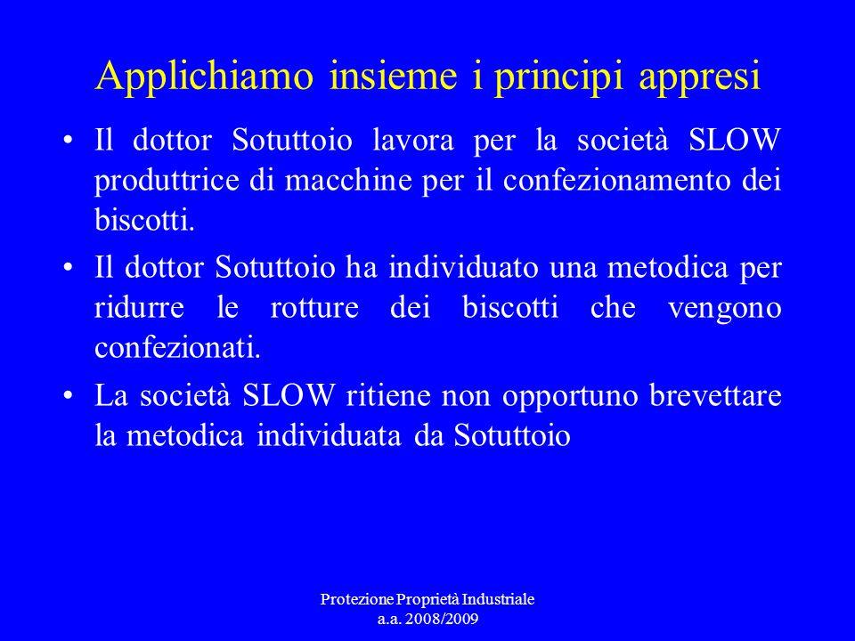 Applichiamo insieme i principi appresi Il dottor Sotuttoio lavora per la società SLOW produttrice di macchine per il confezionamento dei biscotti. Il
