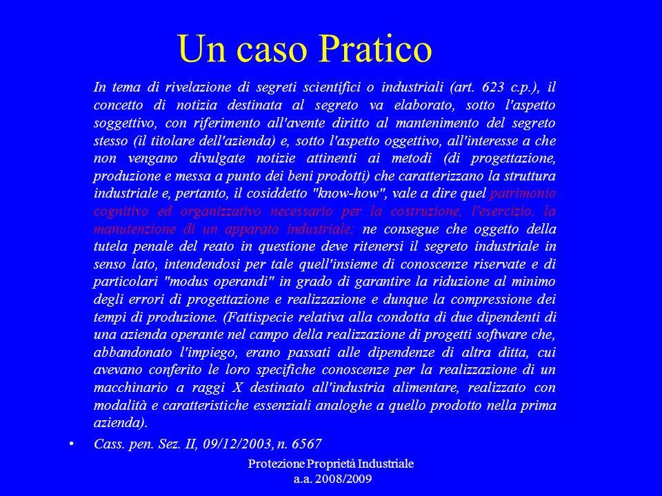 Un caso Pratico In tema di rivelazione di segreti scientifici o industriali (art. 623 c.p.), il concetto di notizia destinata al segreto va elaborato,
