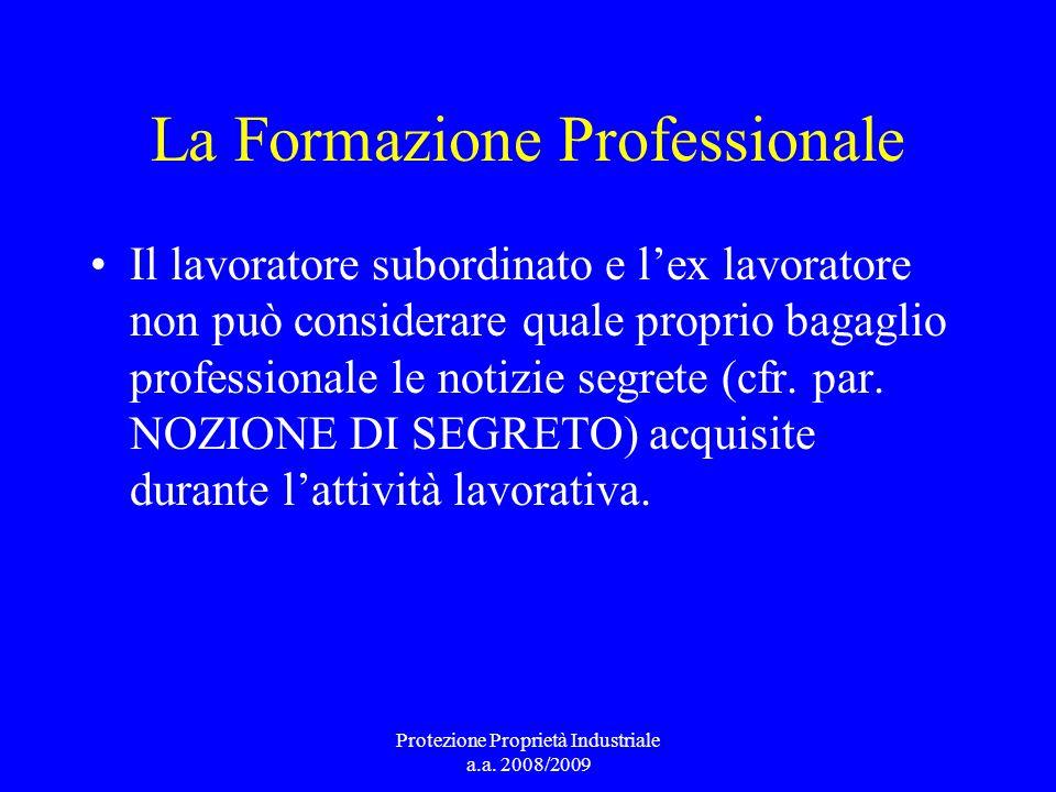 La Formazione Professionale Il lavoratore subordinato e lex lavoratore non può considerare quale proprio bagaglio professionale le notizie segrete (cf