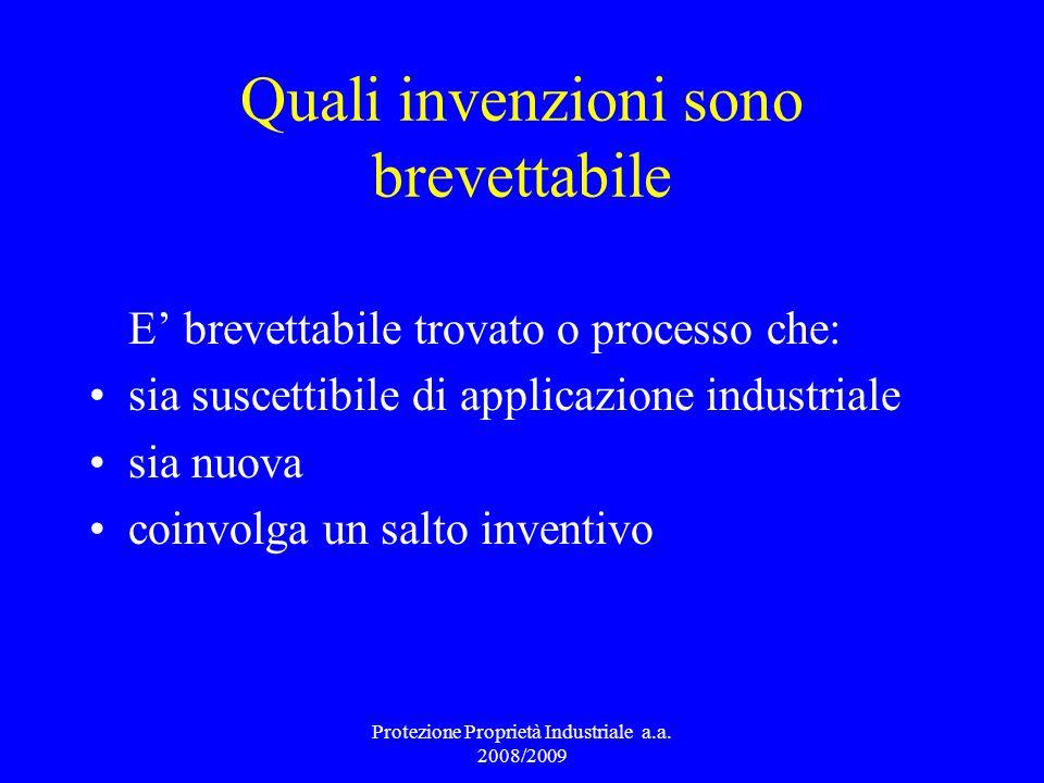 Quali invenzioni sono brevettabile E brevettabile trovato o processo che: sia suscettibile di applicazione industriale sia nuova coinvolga un salto in