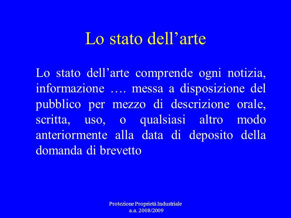 Lo stato dellarte Lo stato dellarte comprende ogni notizia, informazione …. messa a disposizione del pubblico per mezzo di descrizione orale, scritta,