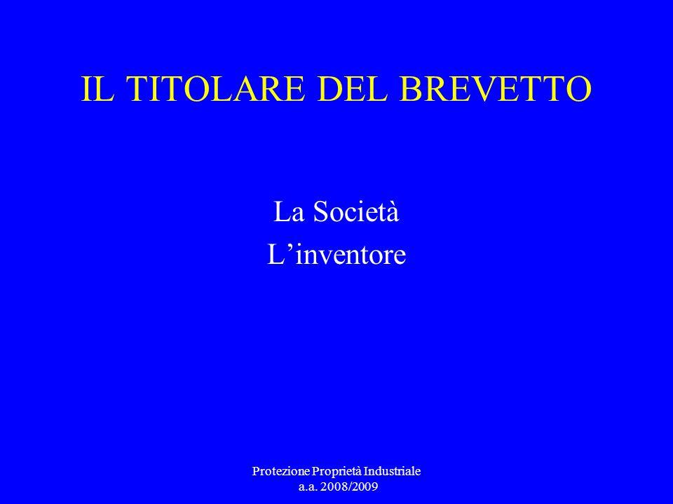 IL TITOLARE DEL BREVETTO La Società Linventore Protezione Proprietà Industriale a.a. 2008/2009