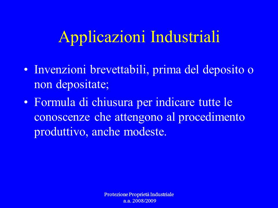 Applicazioni Industriali Invenzioni brevettabili, prima del deposito o non depositate; Formula di chiusura per indicare tutte le conoscenze che atteng