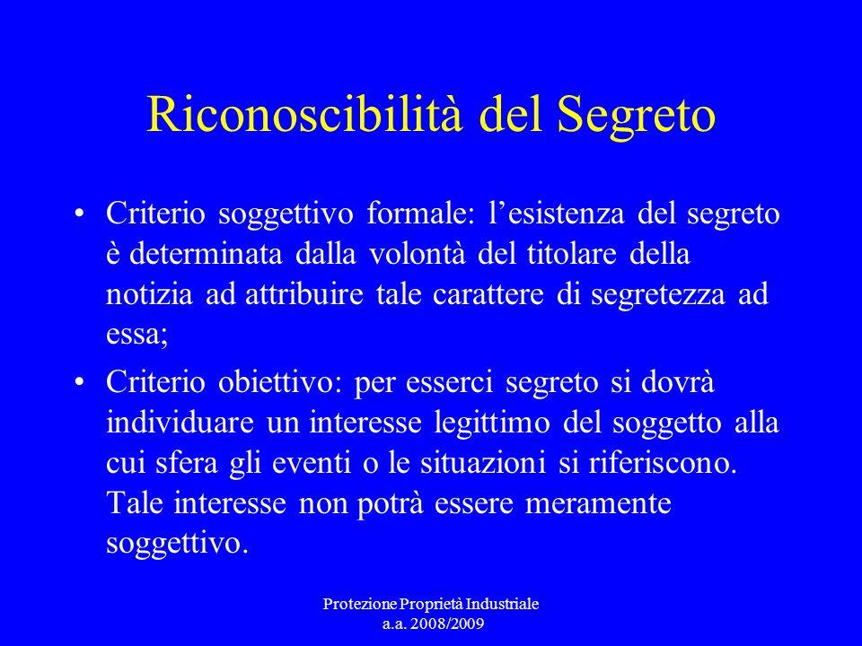 Riconoscibilità del Segreto Criterio soggettivo formale: lesistenza del segreto è determinata dalla volontà del titolare della notizia ad attribuire t