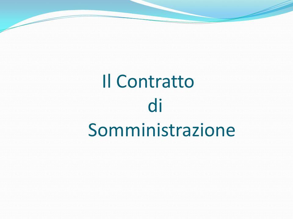 Somministrazione La somministrazione ( o lavoro interinale) è un istituto: Introdotto dalla legge Biagi, sviluppando l istituto del Lavoro Interinale (l.