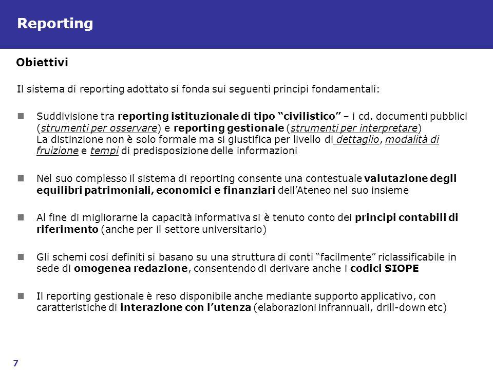 7 Reporting Il sistema di reporting adottato si fonda sui seguenti principi fondamentali: Suddivisione tra reporting istituzionale di tipo civilistico