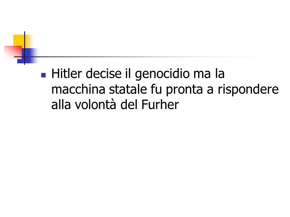 Hitler decise il genocidio ma la macchina statale fu pronta a rispondere alla volontà del Furher