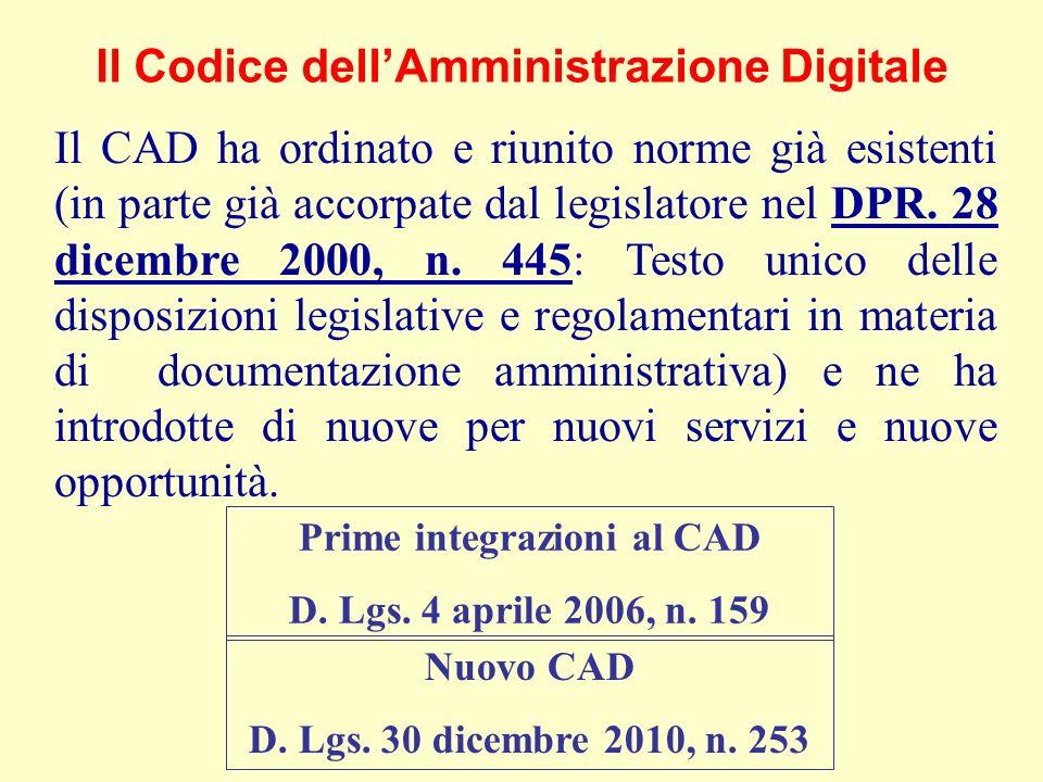 Il CAD ha ordinato e riunito norme già esistenti (in parte già accorpate dal legislatore nel DPR.
