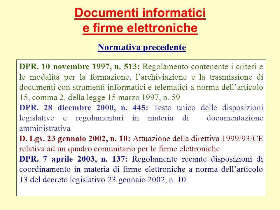 Documenti informatici e firme elettroniche Normativa precedente DPR.