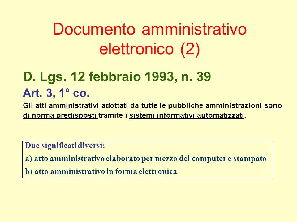 Due significati diversi: a) atto amministrativo elaborato per mezzo del computer e stampato b) atto amministrativo in forma elettronica D.