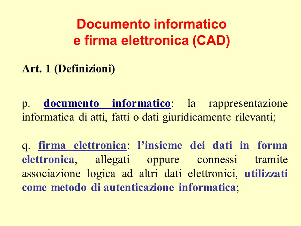 Documento informatico e firma elettronica (CAD) Art.
