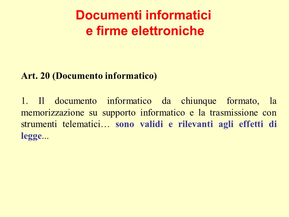 Documenti informatici e firme elettroniche Art. 20 (Documento informatico) 1.