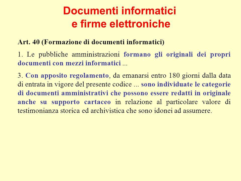 Documenti informatici e firme elettroniche Art. 40 (Formazione di documenti informatici) 1.